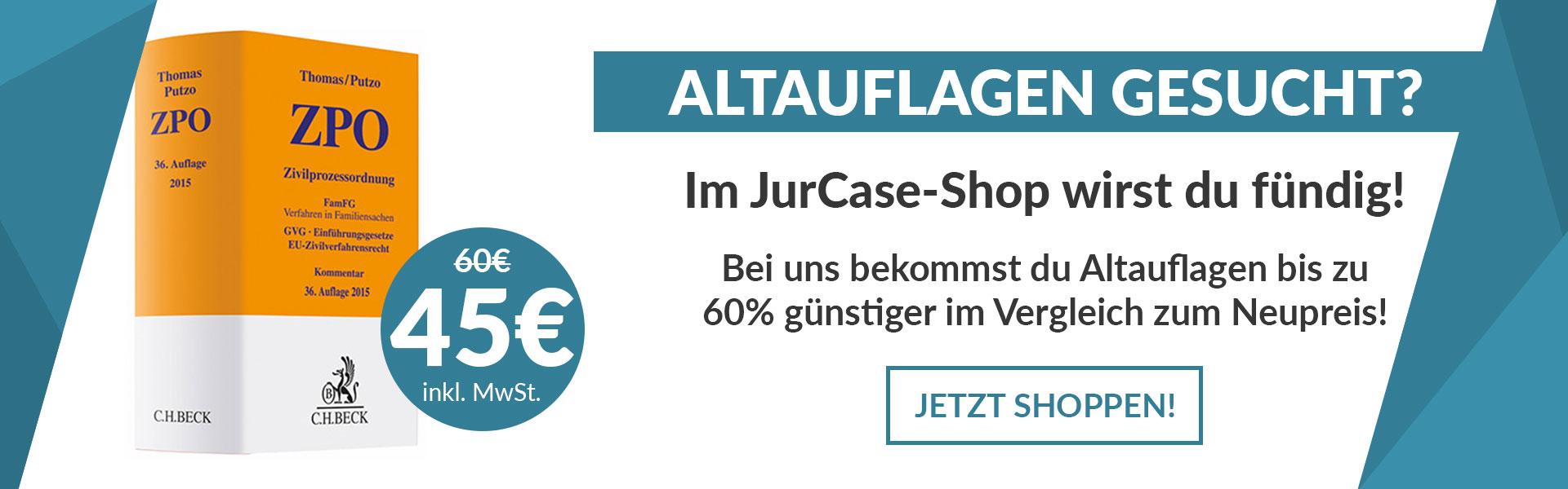 Große Auswahl an Altauflagen von Kommentaren und Gesetzestexten im JurCase-Shop