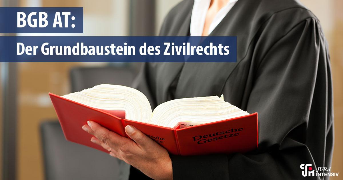 Jura Intensiv_BGB AT – der Grundbaustein des Zivilrechts